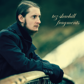 Tez Skachill Fragments EP cover